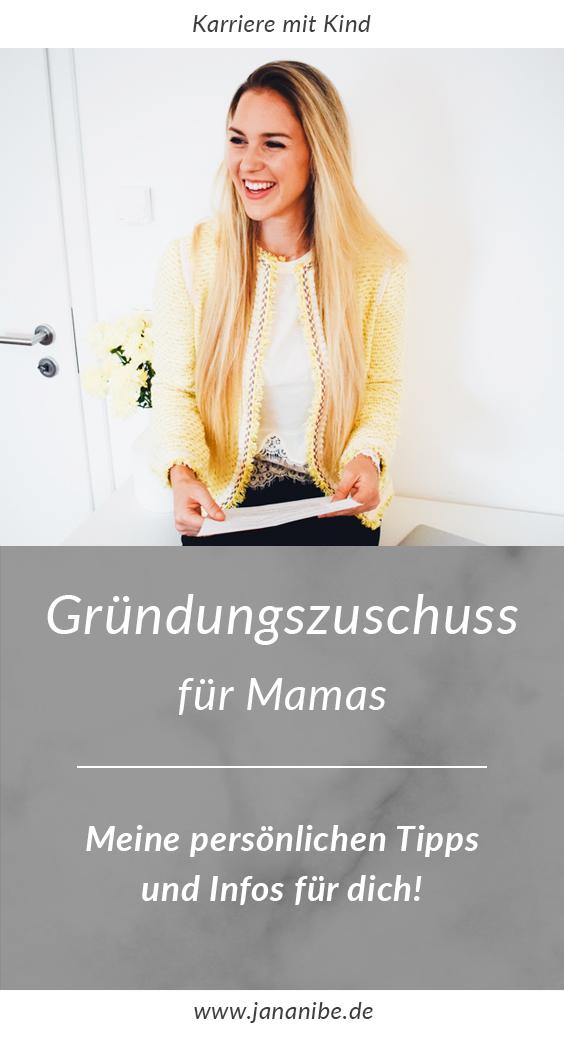 Gründungszuschuss für Mamas - Karriere mit Kind - Jana Nibe Mama Blog München