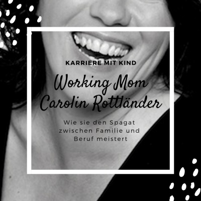 Interview mit Working Mom Carolin Rottländer Mama Blog München