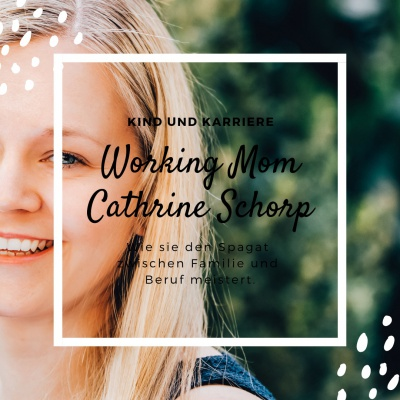 Interview mit Working Mom Cathrine Schorp