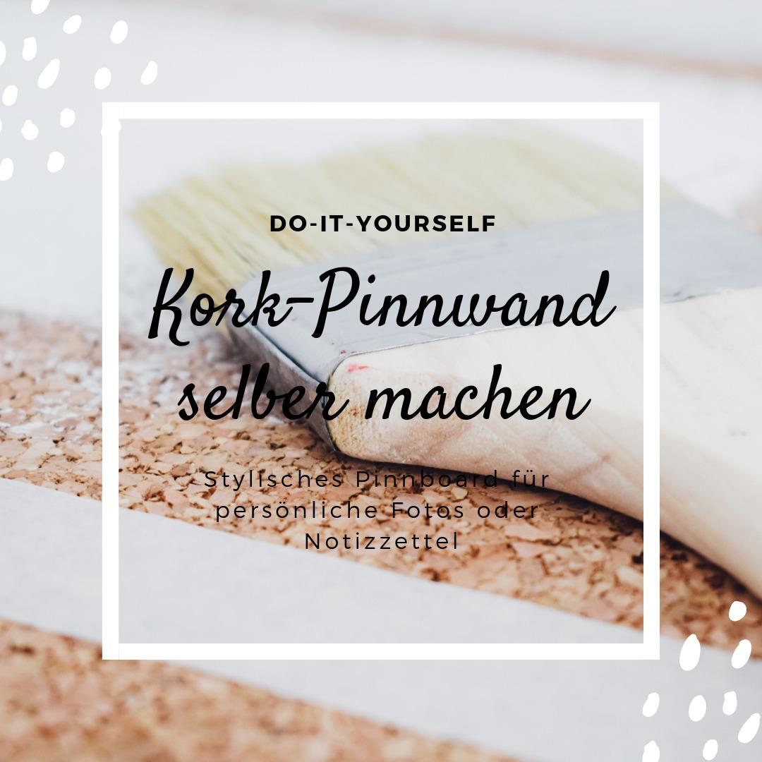 Kork Pinnwand Selber Machen : diy anleitung kork pinnwand selber machen jananibe ~ Watch28wear.com Haus und Dekorationen
