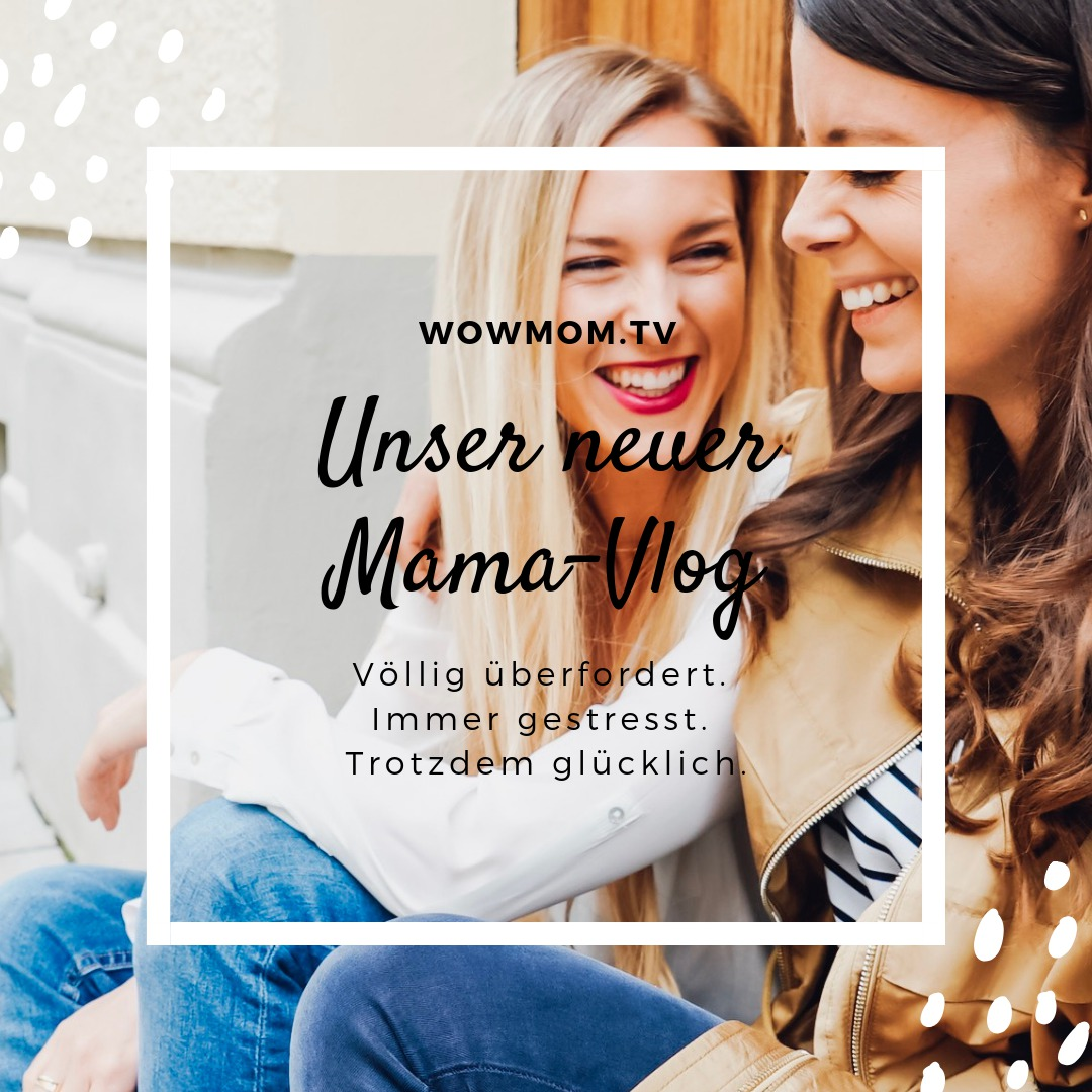 A new Baby is born! wowmom.tv - unser neues Video-Magazin für Familien Mamablog München