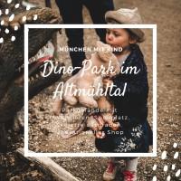 Dinosaurier Park Altmühltal - Ausflüge mit Kind - Mama Blog München