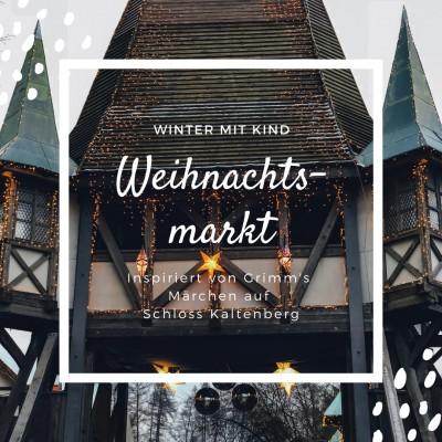 Märchen Weihnachtsmarkt auf Schloss Kaltenberg Grimm's - München mit Kind - Mama Blog - Ausflugtipps