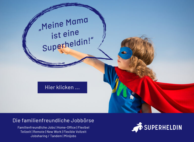 Superheldin-familienfreundliche-jobbörse-familienfreundliche-jobs-home-office-flexibel-teilzeit-new-work-vollzeit-jobsharing-tandem-minijobs-jobs-für-mamas-und-papas-happyworkingmom